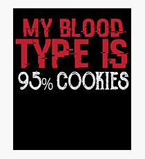 My Blood Type Is 95_ Cookies - Funny Dessert Food  Photographic Print
