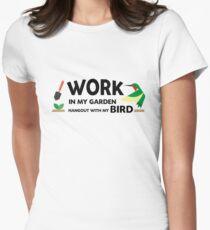 Gardening Gift Work In My Garden Hangout With My Bird Women's Fitted T-Shirt