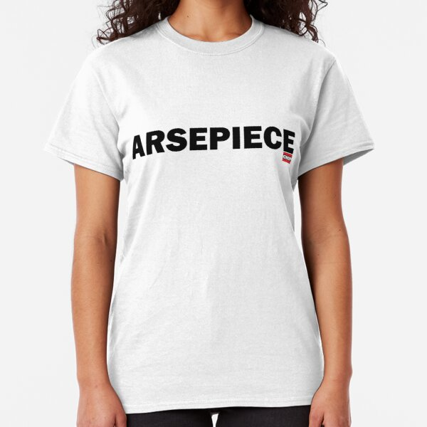 ARSEPIECE by CHOP : The Ultimate in Gymwear Classic T-Shirt