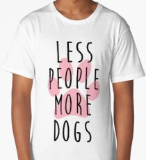 Less People More Dogs Long T-Shirt