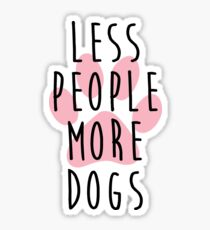 Less People More Dogs Sticker