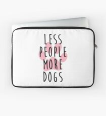 Less People More Dogs Laptop Sleeve