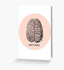 Use it well Greeting Card