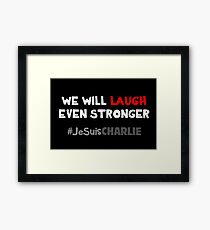 We Will Laugh Even Stronger Framed Print