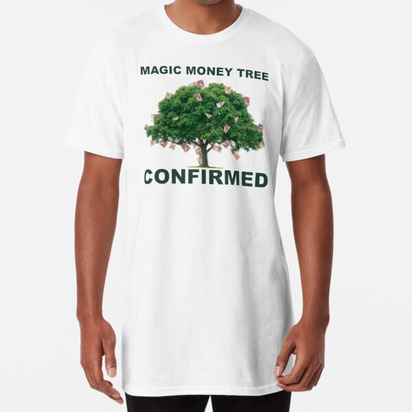 Magic Money Tree  - I found it! Long T-Shirt