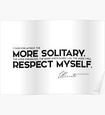 more solitary, respect myself - charlotte brontë Poster