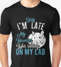 Sory I'm late my Hamster was sitting on my lab T-Shirt