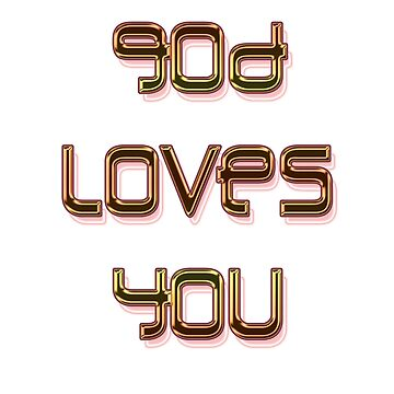 God Loves You by davidmcbride