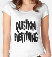 Question Everything (Deanna) Women's Fitted Scoop T-Shirt