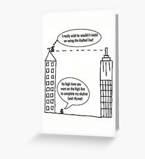 High line funny card Greeting Card