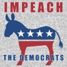Pro Trump Impeach The Democrats by theartofvikki