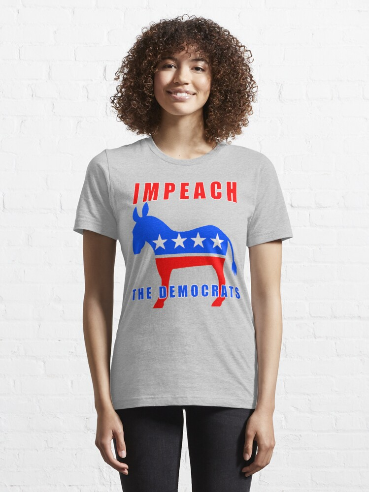 Alternate view of Pro Trump Impeach The Democrats Essential T-Shirt