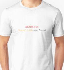 SOCIAL LIFE NOT FOUND 404 ERROR T-Shirt