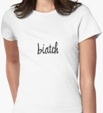 Biatch Women's Fitted T-Shirt