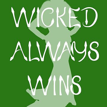Wicked always wins by AHappyBeginning