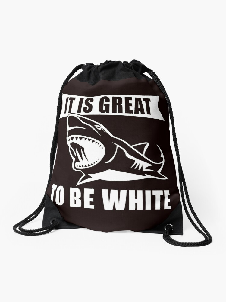 24e3b684 It's Great to be White T-Shirt Funny White Shark