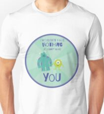 I wouldn't have nothing if I didn't have you T-Shirt