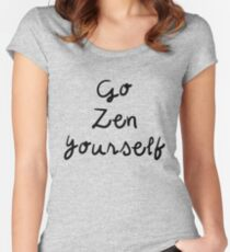 Go Zen Yourself - Funny Yoga Quote Women's Fitted Scoop T-Shirt