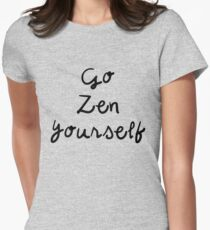 Go Zen Yourself - Funny Yoga Quote T-Shirt