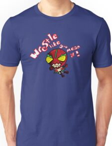Wrestle like you mean it! T-Shirt