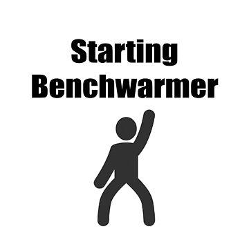 Starting Benchwarmer by SnappyBrick