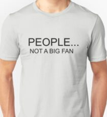 Funny People Not a Big Fan T-Shirt