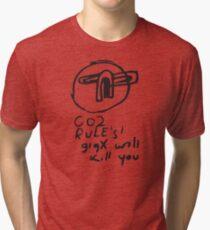 Co2 rules GigX will kill you Tri-blend T-Shirt