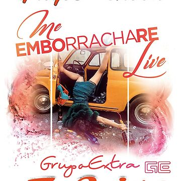 Grupo Extra Me Emborrachare  by RyderRZ