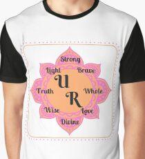 You (U) Are (R)... Positive Affirmation #affirmation #art #inspirational Graphic T-Shirt