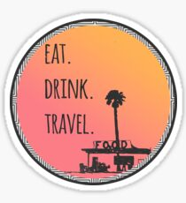 Eat. Drink. Travel. - Traveling Foodie Sticker