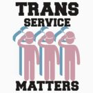 Trans Service Matters by sexfortherest