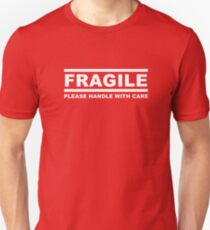 Fragile sign T-Shirt