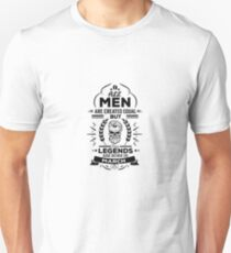 All Men Are Created Equal But Legends Are Born In March - Birthday Gift  T-Shirt