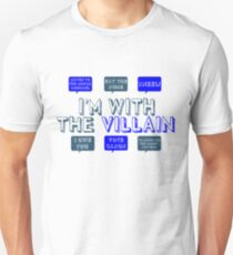 I'm with the villain T-Shirt