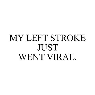 My Left Stroke Just Went Viral by AlanPun