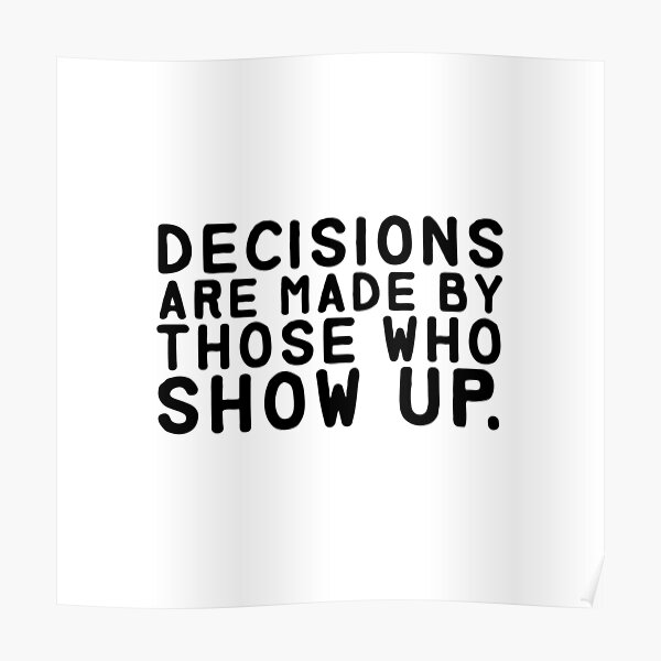 Decisions Are Made... Poster