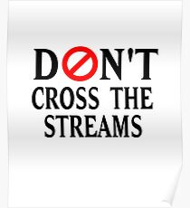 Don't Cross The Streams Poster