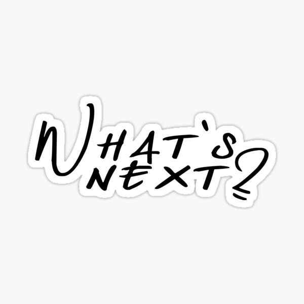 What's Next? - The West Wing Sticker
