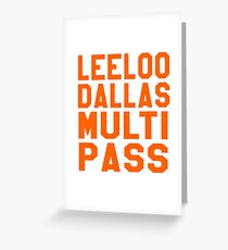 The Fifth Element - Leeloo Dallas Multi Pass Greeting Card