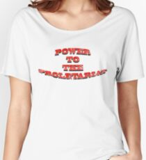 Power to the Proletariat Women's Relaxed Fit T-Shirt