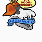 Regular Gonzales: The Doom Bringer by regulargonzales