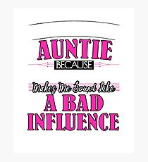 They Call Me Auntie Partner In Crime Funny Photographic Print