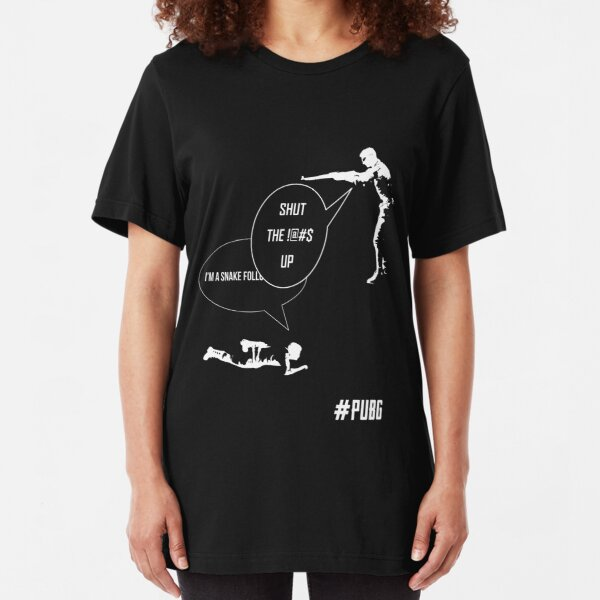 I'M A SNAKE FOLL--SHUT UP! PUBG T-SHIRT Slim Fit T-Shirt