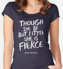 Though She Be But Little She is Fierce Shakepeare Women's Fitted Scoop T-Shirt