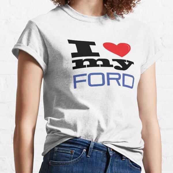 I Love my Ford Classic T-Shirt
