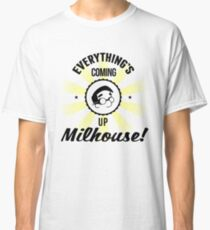 Everything's Coming up Milhouse - Face Classic T-Shirt