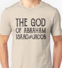 The God of Abraham Isaac and Jacob - Jewish Christian  T-Shirt