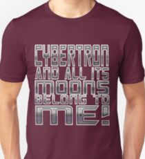 """Transformers - Galvatron Quote - """"Cybertron and all its moons belong to me!"""" T-Shirt"""