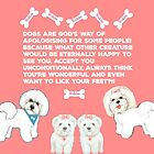 Dogs quote, Bichon Frise by MagentaRose
