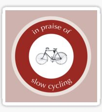 In Praise Of Slow Cycling Sticker